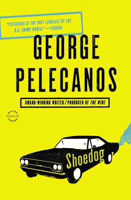 Shoedog - Pelecanos, George P