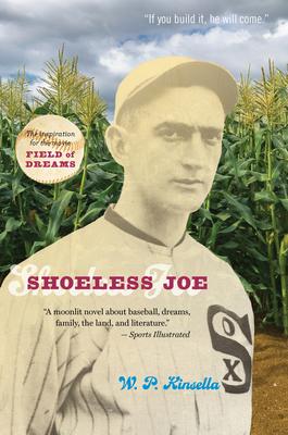 Shoeless Joe - Kinsella, W P