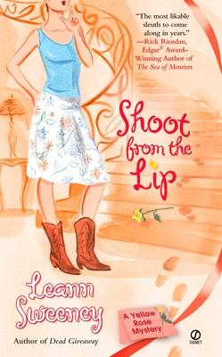 Shoot from the Lip - Sweeney, Leann