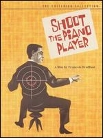 Shoot the Piano Player [2 Discs] [Criterion Collection] - François Truffaut