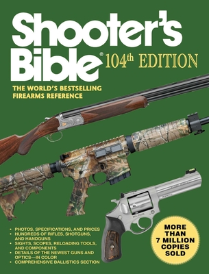 Shooter's Bible: The World's Bestselling Firearms Reference - Skyhorse Publishing (Creator)