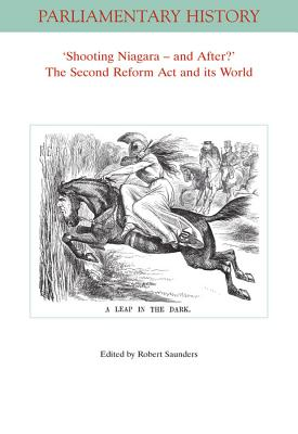 Shooting Niagara and After? The Second Reform Act and its World - Saunders, Robert (Editor)