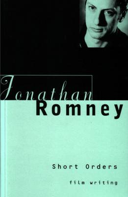 Short Orders: Writings on Film - Romney, Jonathan