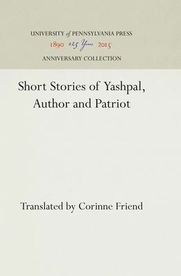 Short Stories of Yashpal, Author and Patriot - Friend, Corinne (Translated by)