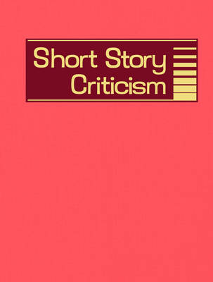 Short Story Criticism: Criticism of the Works of Short Fiction Writers - Schoenberg, Thomas J (Editor), and Trudeau, Lawrence J (Editor)