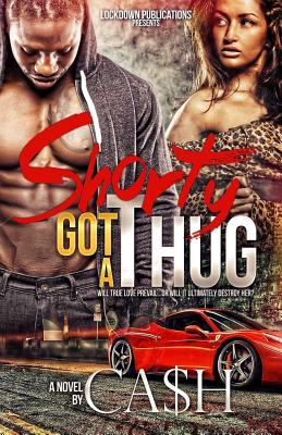 Shorty Got a Thug - Ca$h