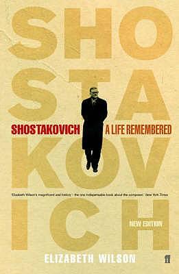 Shostakovich: A Life Remembered - Wilson, Elizabeth