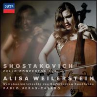 Shostakovich: Cello Concertos Nos. 1 & 2 - Alisa Weilerstein (cello); Bavarian Radio Symphony Orchestra; Pablo Heras-Casado (conductor)