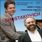 Shostakovich: Piano Concertos 1 & 2; Nine Preludes