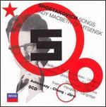 Shostakovich: Songs; Lady Macbeth of Mtsensk