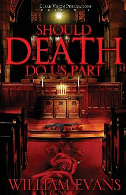 Should Death Do Us Part - Evans, William N