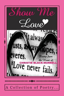 Show Me Love - Murrell, Dr Christie Black