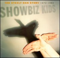 Showbiz Kids: The Steely Dan Story 1972-1980 - Steely Dan