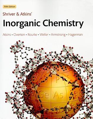 Shriver & Atkins' Inorganic Chemistry - Atkins, Peter, and Overton, Tina, and Rourke, Jonathan, Professor