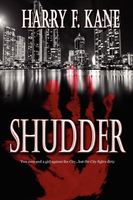 Shudder - Kane, Harry F, and Richards, Kim (Editor)