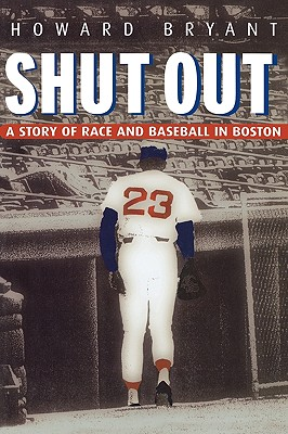 Shut Out: A Story of Race and Baseball in Boston - Bryant, Howard