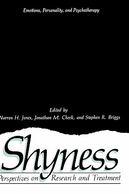 Shyness: Perspectives on Research and Treatment - Piccard, Bertrand, Dr., and Jones, Warren H (Editor), and Cheek, Jonathan M (Editor)