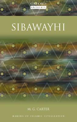 Sibawayhi - Carter, Michael G, Dr.