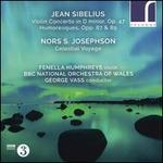 Sibelius: Violin Concerto, Op. 47; Humoresques, Opp. 87 & 89; Nors S. Josephson: Celestial Voyage