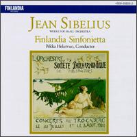 Sibelius: Works for Small Orchestra - Finlandia Sinfonietta; Pekka Helasvuo (conductor)