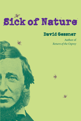 Sick of Nature - Gessner, David