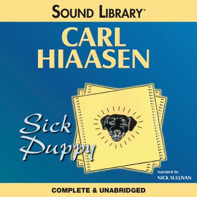 Sick Puppy - Hiaasen, Carl, and Sullivan, Nick (Read by)