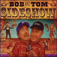 Sideshow - Bob & Tom