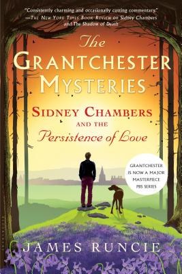 Sidney Chambers and the Persistence of Love - Runcie, James