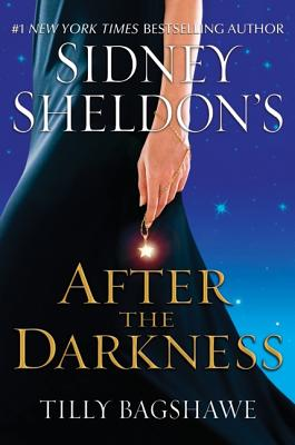 Sidney Sheldon's After the Darkness - Sheldon, Sidney, and Bagshawe, Tilly