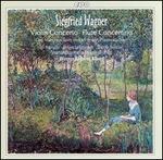 Siegfried Wagner: Violin Concerto; Flute Concerto