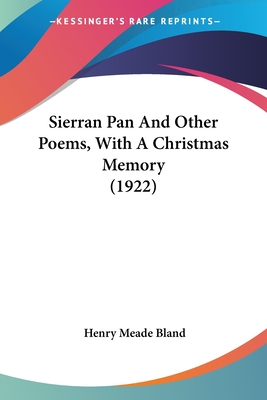 Sierran Pan and Other Poems, with a Christmas Memory (1922) - Bland, Henry Meade