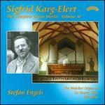 Sigfrid Karg-Elert: The Complete Organ Works, Vol. 10