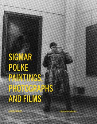 Sigmar Polke: Paintings, Photographs and Films - Moure, Gloria