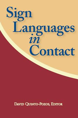 Sign Languages in Contact - Quinto-Pozos, David (Editor)