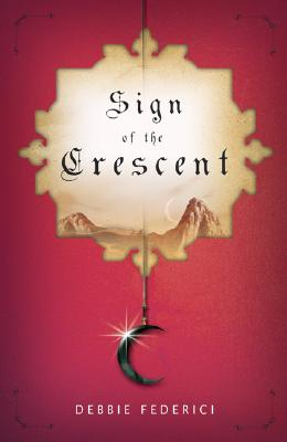 Sign of the Crescent - Federici, Debbie Tanner