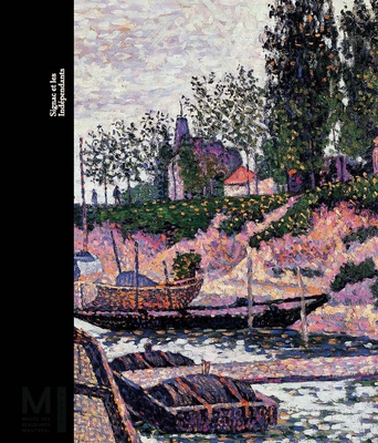 Signac and the Independants - Genty, Gilles (Editor), and Desmarais, Mary-Dailey (Editor), and Bondil, Nathalie (Contributions by)