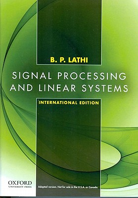 Signal Processing and Linear Systems - Lathi, B. P.