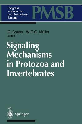 Signaling Mechanisms in Protozoa and Invertebrates - Csaba, G (Editor)