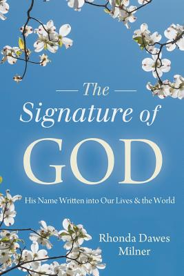 Signature of God: His Name Written into Our Lives and the World - Milner, Rhonda