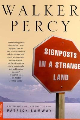 Signposts in a Strange Land: Essays - Percy, Walker, and Samway, Patrick (Introduction by)