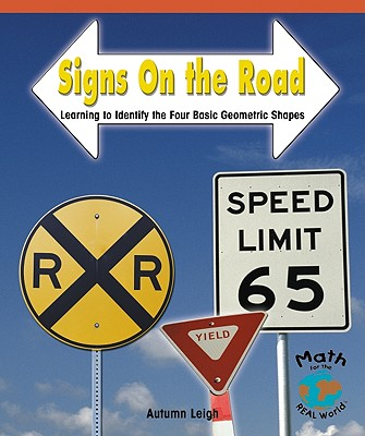 Signs on the Road: Learning to Identify the Four Basic Geometric Shapes - Leigh, Autumn