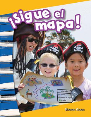 Sigue El Mapa! (Follow That Map!) (Spanish Version) (Kindergarten) - Coan, Sharon