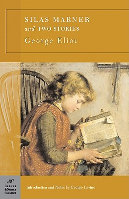Silas Marner and Two Short Stories - Eliot, George