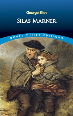 Silas Marner - Eliot, George, and Eliot, and Dover Thrift Editions