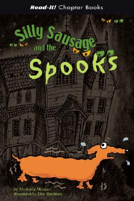 Silly Sausage and the Spooks - Morgan, Michaela