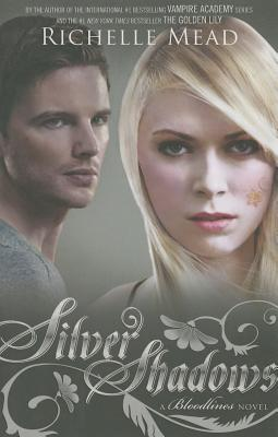 Silver Shadows: A Bloodlines Novel - Mead, Richelle