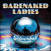 Silverball - Barenaked Ladies