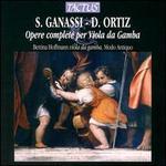 Silvestro Ganassi, Diego Ortiz: Opere complete per Viola da Gamba