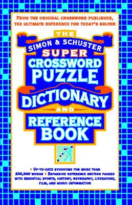 Simon & Schuster Super Crossword Puzzle Dictionary and Reference Book - Godin, Seth, and Seth Godin Productions, and Lark, Productions LLC