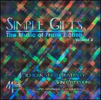 Simple Gifts: The Music of Frank Ticheli, Vol. 2 - Ava Ordman (trombone); Michigan State University Wind Symphony; John Whitwell (conductor)